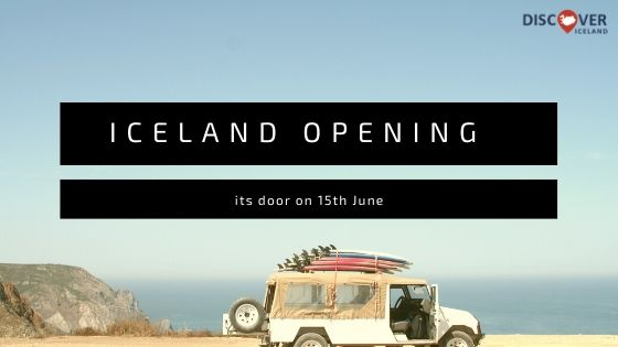 Resume your Traveling Plans as Iceland is Opening its Borders on 15th June